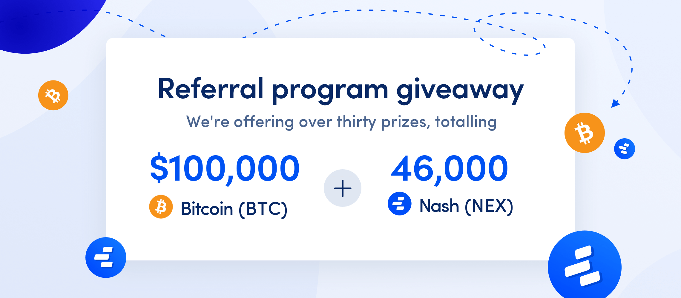 Win up to $100,000 in Bitcoin with the Nash referral giveaway!